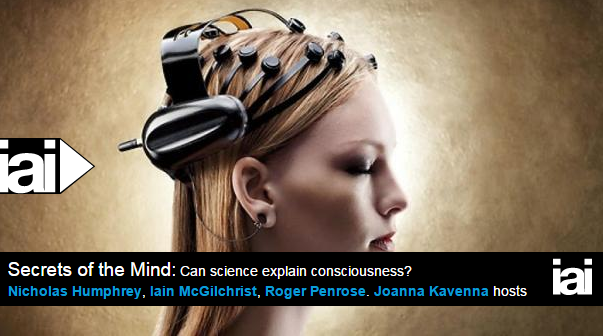 Secrets of the Mind: with Roger Penrose, Iain McGilchrist, and Nicholas Humphrey