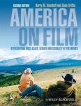 America on Film: Representing Race, Class, Gender, and Sexuality at the Movies, 2nd Edition