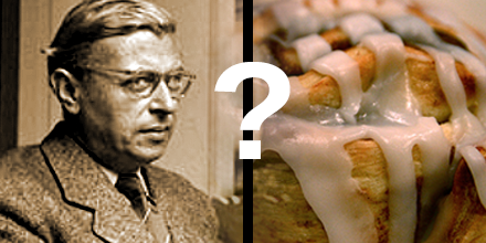 What does Sartre have to do with cinnamon buns?